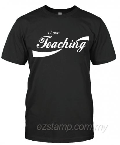 I Love Teaching - TT02- Black 1 (Unisex)